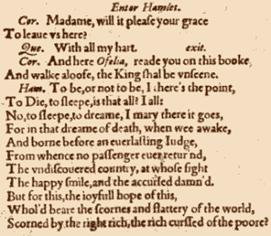 Hamlet's famous To be, or not to be lines, written in Early Modern English by Shakespeare